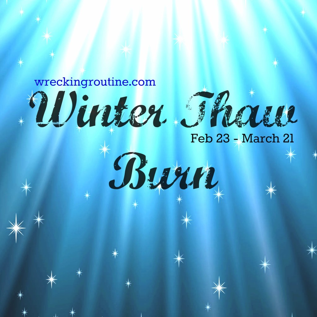 Winter Thaw Burn