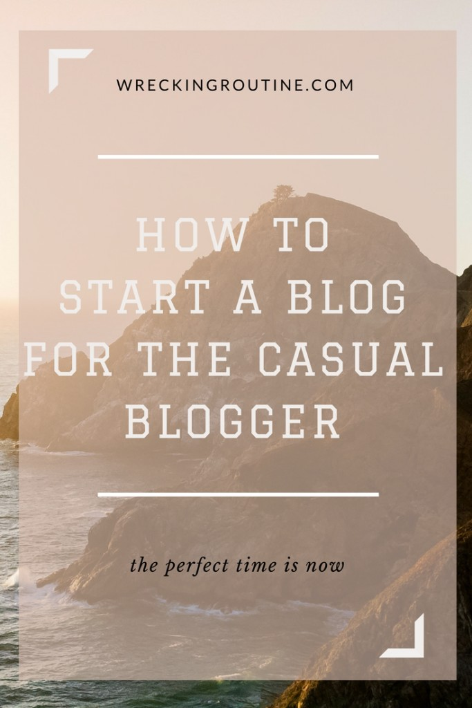 How to start a blog for the casual blogger