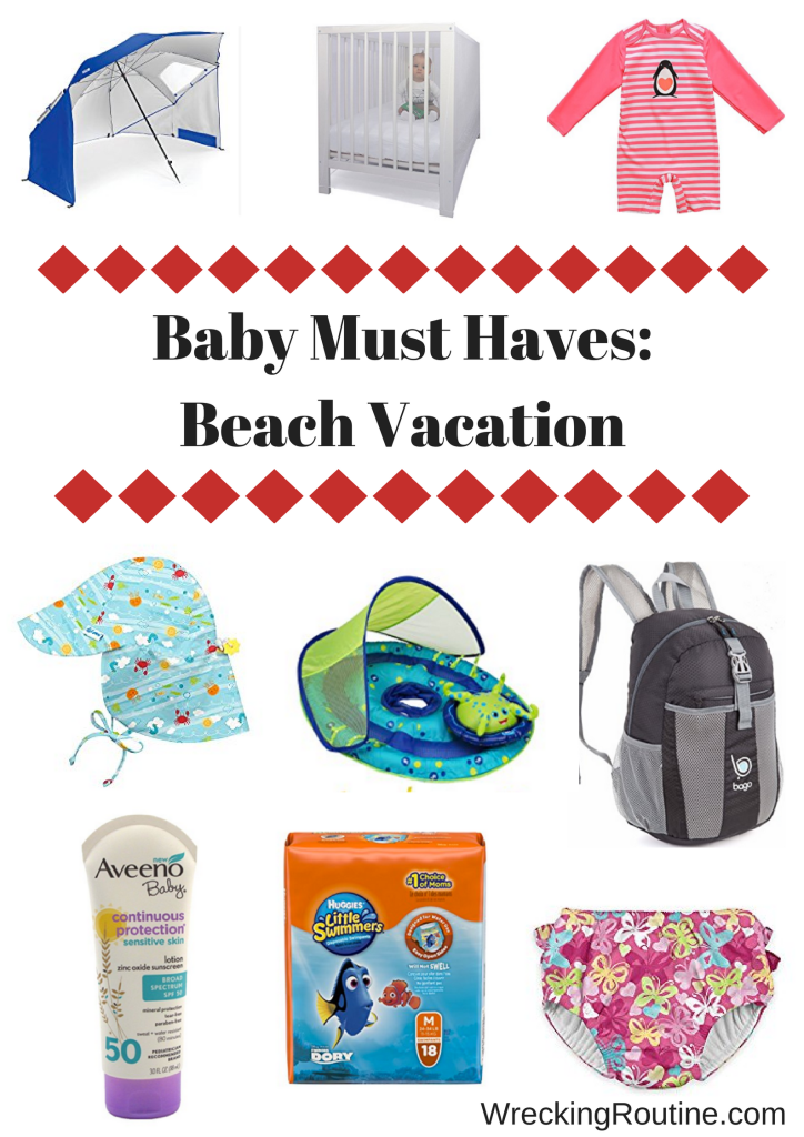 Baby Must Haves- Beach Vacation